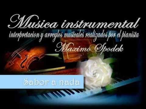 MUSICA INSTRUMENTAL DE ARGENTINA, SABOR A NADA, BALADA EN PIANO ROMANTICO Y ARREGLO MUSICAL - YouTube