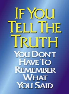 """""""If you tell the truth you don't have to remember what you said."""" #truth #wordstoliveby"""