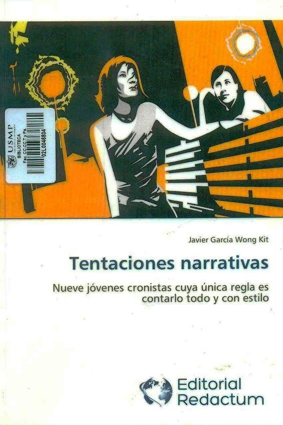 Título: Tentaciones narrativas / Autor: García Wong Kit, J. / Ubicación: Biblioteca FCCTP - USMP 1er Piso / Código: 070.44 T3