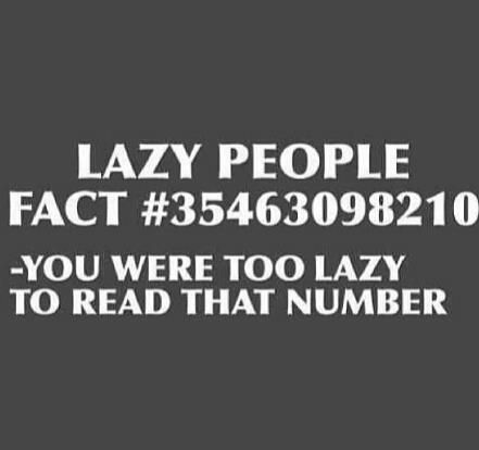 Funny Pictures - Fact About Lazy People   A Collection of Clean Jokes/Humor