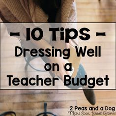 10 Tips for Dressing Well on A Teacher Budget