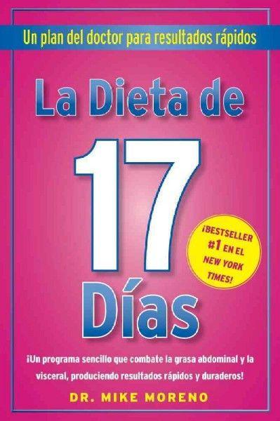 La Dieta de 17 Dias / 17 Days Diet (SPANISH): Un Plan De Doctor Para Resultados Rapidos / a Doctor's Plan for Fast Results