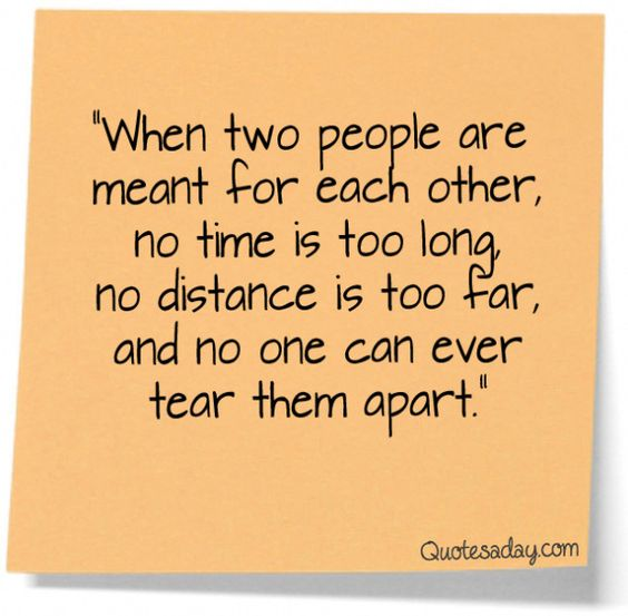 "Quotes About Relationships And Time: ""When Two People Are Meant For Each Other, No Time Is Too"