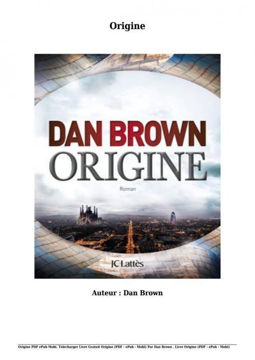 Origine (dan Brown) : origine, brown), OrigineAuteur, BrownOrigine, Mobi., Telecharger, Livre, Gratuit, Origine, Mobi), Par…, Livre,, Brown,