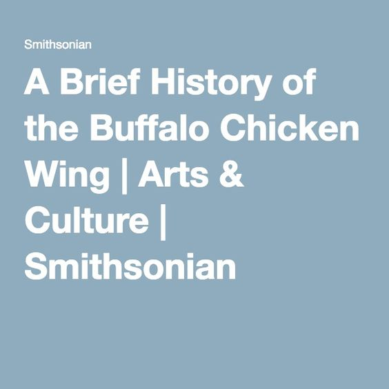 A Brief History of the Buffalo Chicken Wing   Arts & Culture   Smithsonian