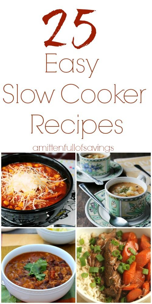 Best Slow Cooker Recipes 25 Easy Slow Cooker Recipes Crockpot Recipes Slow Cooker Slow Cooker Recipes Easy Slow Cooker Recipes