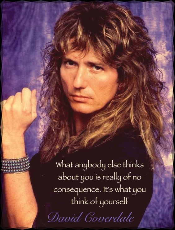 David Coverdale (Whitesnake) quote (Made by me)