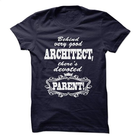Architect devoted parent T Shirts, Hoodies, Sweatshirts - #cool hoodies for men #music t shirts. ORDER NOW => https://www.sunfrog.com/LifeStyle/Architect-devoted-parent.html?id=60505