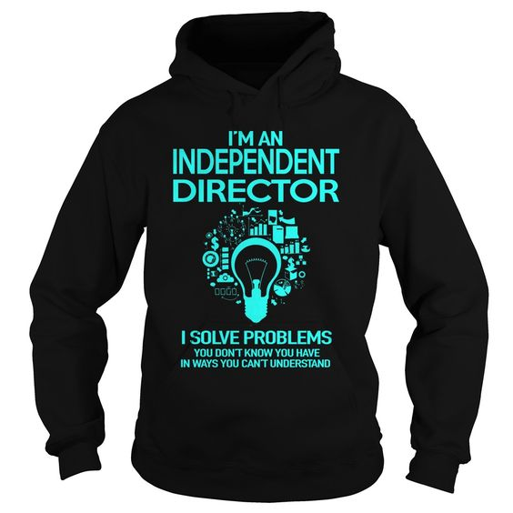 Independent Director Order HERE ==> https://www.sunfrog.com/LifeStyle/111037166-339519751.html?6782 Please tag & share with your friends who would love it  #birthdaygifts #renegadelife #christmasgifts
