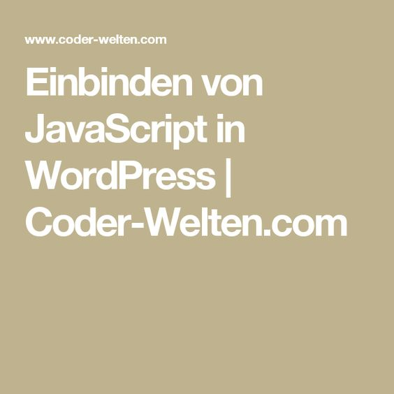Einbinden von JavaScript in WordPress | Coder-Welten.com