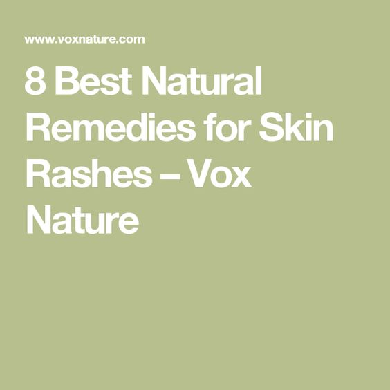 8 Best Natural Remedies for Skin Rashes – Vox Nature
