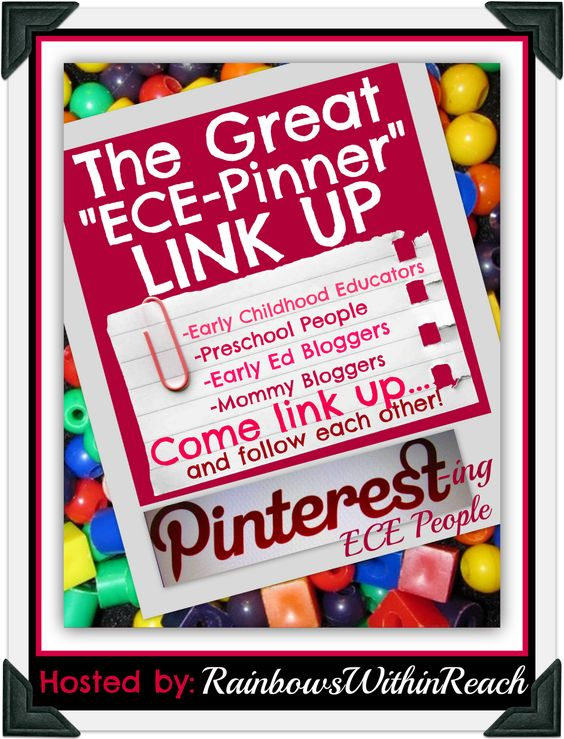 """The GREAT """"ECE Pinners"""" LinkUP hosted by: RainbowsWithinReach Need creative ideas? Here are over 200+ of the best 'pinners' for young children -- all in one place!"""