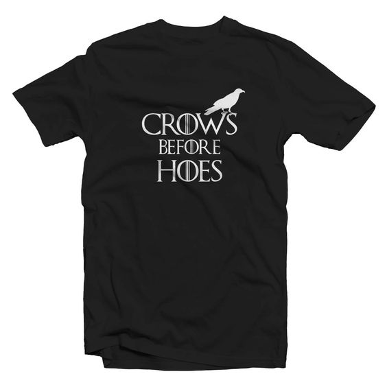Game of Thrones TShirt CROWS BEFORE HOES T Shirt Tees by BoooTees, $13.99