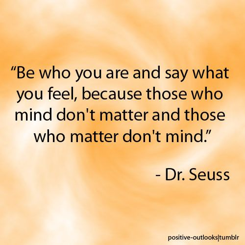 Dr. Seuss. I love this quote