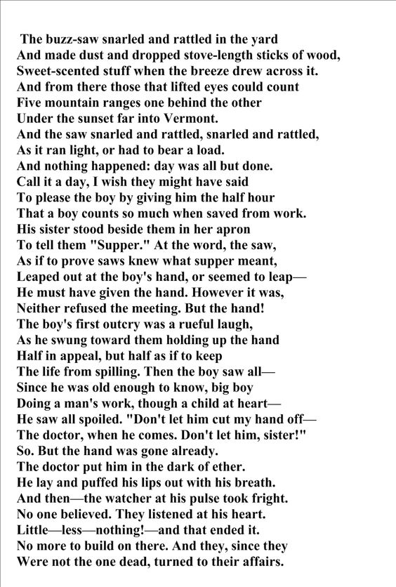 appeal of robert frosts out out Extracts from this document introduction critical analysis of out, out- out, out-- by robert frost is a poem about a young boy who dies as a result of cutting his hand using a saw.