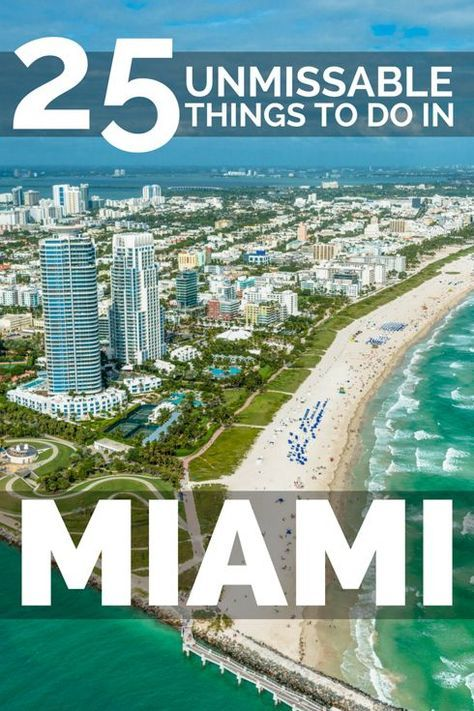 Top 25 Things To Do In Miami Miami Travel Guide Miami Travel Miami Attractions