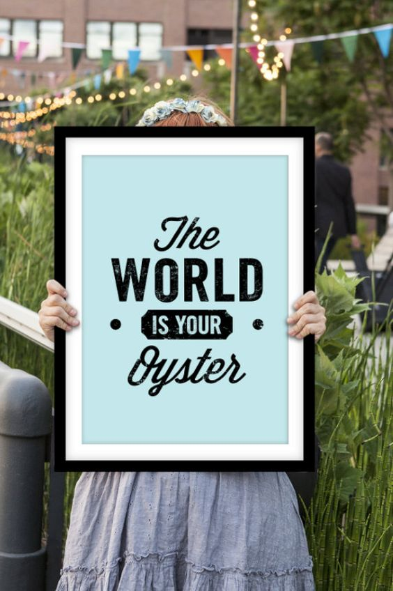 "Inspiring Typographic Print ""The World Is Your Oyster"" by TheMotivatedType @Etsy Motivational Quote, Wall Decor, Handmade Design, Baby Blue, Ambition https://www.etsy.com/shop/TheMotivatedType"