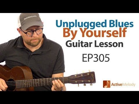 Unplugged Acoustic Blues Guitar Lesson Part 2 Play The Blues By Yourself On Guitar Ep305 Youtube Blues Guitar Lessons Blues Guitar Guitar