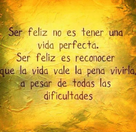 Ser feliz..