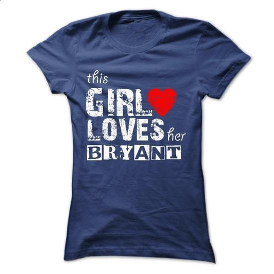 THIS GIRL LOVES HER B.R.Y.A.N.T. 2015 DESIGN - #t shirt designer #printed t shirts. PURCHASE NOW => https://www.sunfrog.com/Names/THIS-GIRL-LOVES-HER-BRYANT-2015-DESIGN-Ladies.html?id=60505