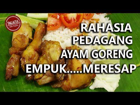 Rahasia Pedagang Ayam Goreng Empuk Bumbu Meresap Youtube Indonesian Food Food Recipes