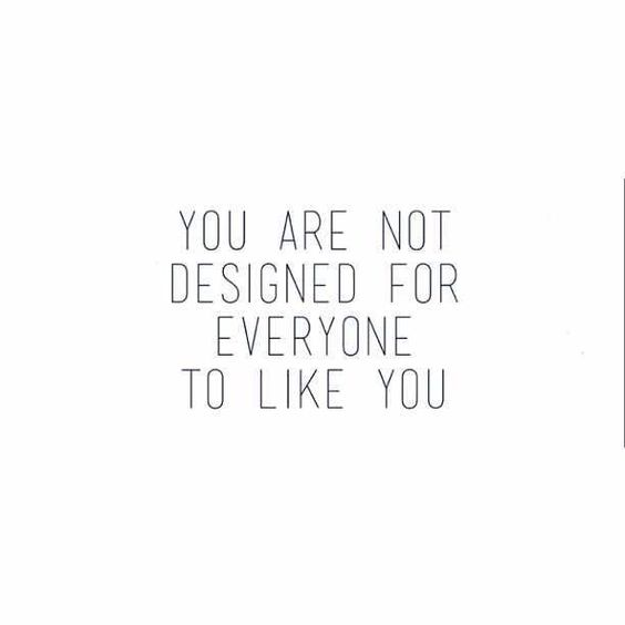 Quotes You Can Please Everyone: True Statement! Be Yourself, Whether People Like It Or Not