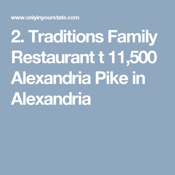 2. Traditions Family Restaurant t 11,500 Alexandria Pike in Alexandria