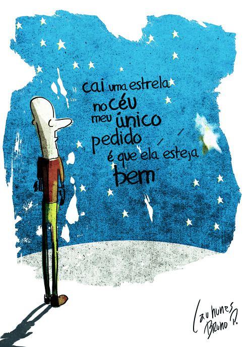 cai uma estrela no Céu, meu único pedido é que ela esteja bem.