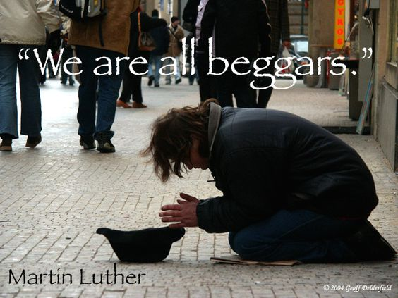 we are all beggars, martin luther quote, humility quote