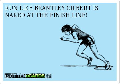 brantley gilbert nude | Rottenecards - RUN LIKE BRANTLEY GILBERT IS NAKED AT THE FINISH LINE!