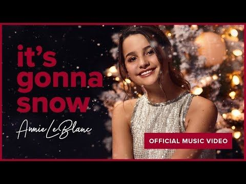It S Gonna Snow Annie Leblanc Official Music Video Youtube