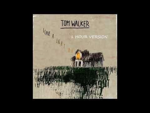 Tom Walker Leave A Light On 1 Hour Version Youtube Tom Walker Toms Walker