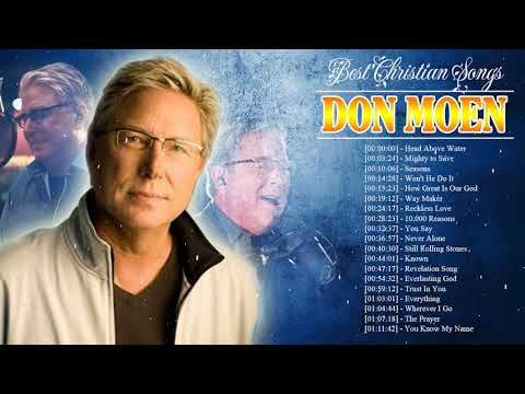 Peaceful Christian Worship Songs 2020 Playlist Of Don Moen Top