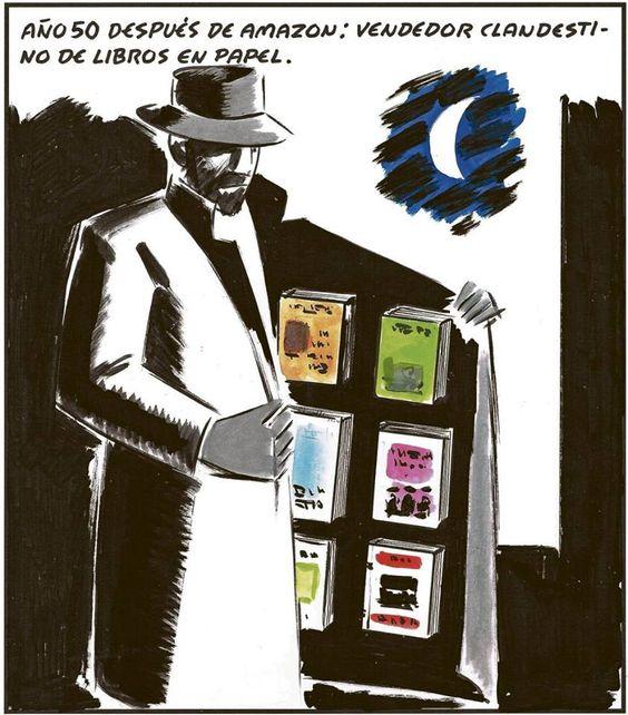 Año 50 después de Amazon: vendedor clandestino de libros en papel. Viñeta de El Roto