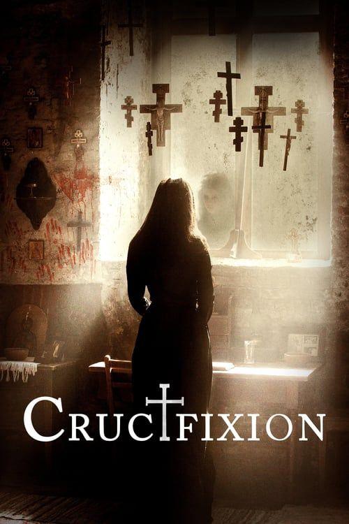 Regarder The Crucifixion 2019 Film Complet En Streaming Vf Entier Francais Films Complets Film Film 2017