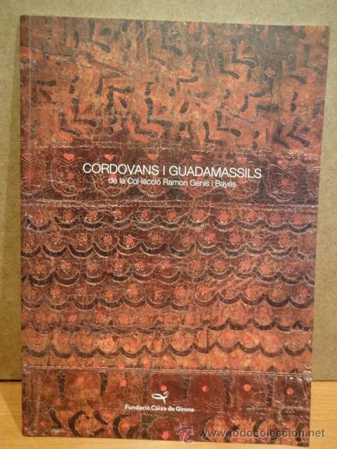 CORDOVANS I GUADAMASSILS. DE LA COL·LECCIÓ RAMON GENÍS I BAYÉS. FUND. CAIXA GIRONA - 2004.A ESTRENAR