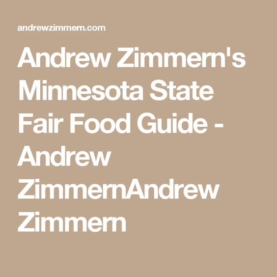 Andrew Zimmern's Minnesota State Fair Food Guide - Andrew ZimmernAndrew Zimmern