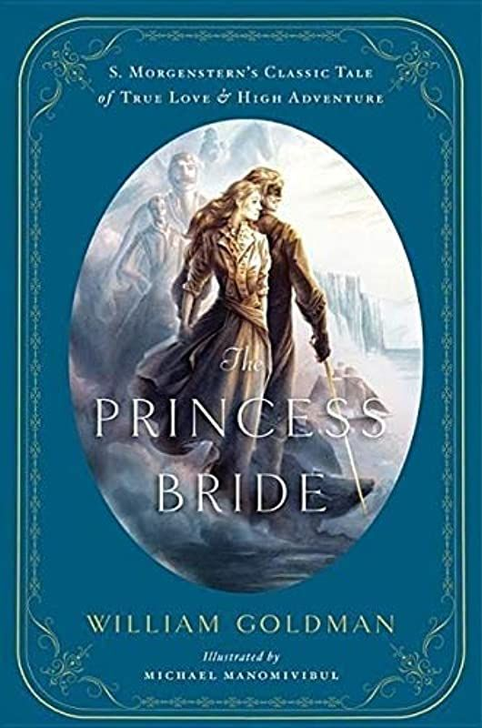 Pdf Free The Princess Bride An Illustrated Edition Of S Morgenstern S Classic Tale Of True Love