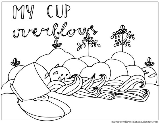 My Cup Overflows Coloring Page Coloring Pages Cup Tattoo Color