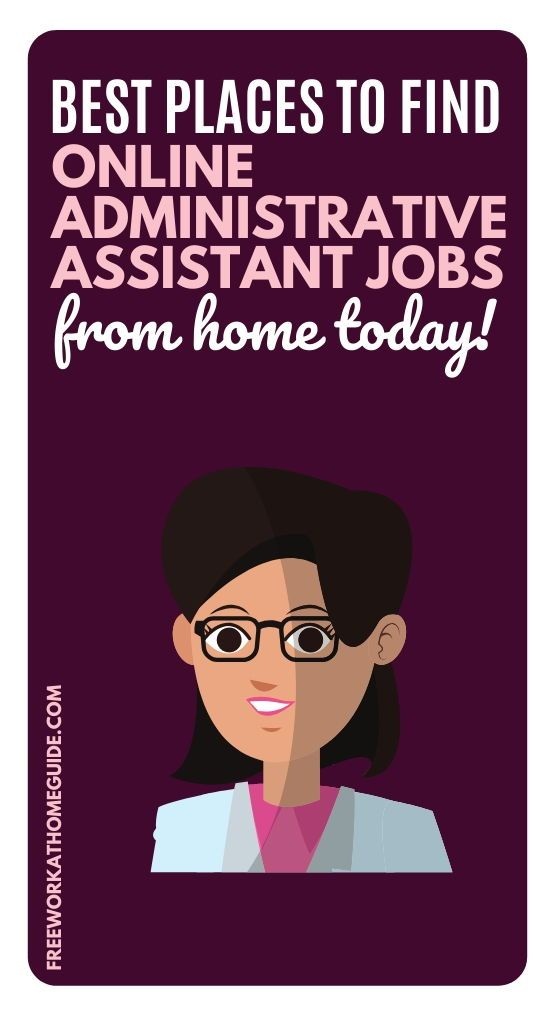 Best Places To Find Online Administrative Assistant Jobs From Home Today In 2020 Administrative Assistant Jobs Assistant Jobs Virtual Assistant Jobs
