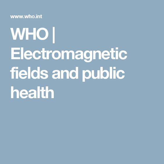WHO | Electromagnetic fields and public health