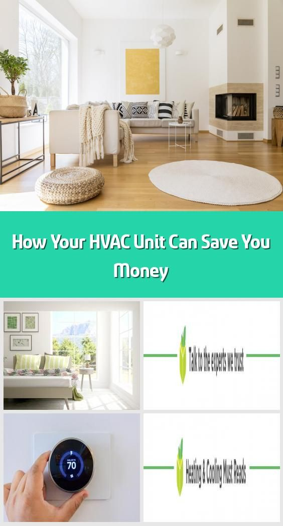 How Your Hvac Unit Can Save You Money In 2020 Hvac Unit Hvac