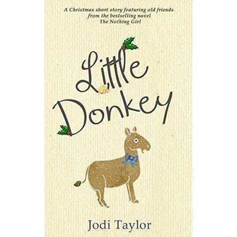 Little Donkey: - a short story by Jodi Taylor
