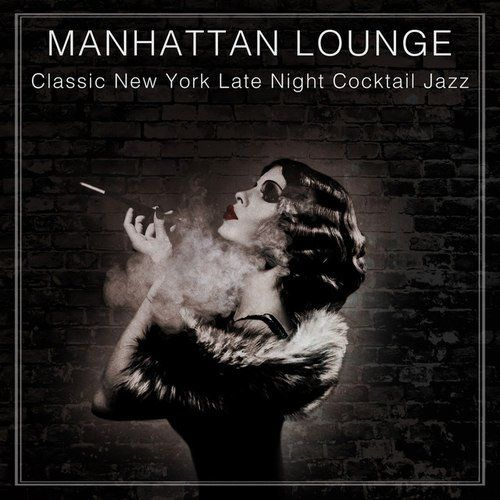 VA - Manhattan Lounge: Classic New York Late Night Cocktail Jazz (2016)