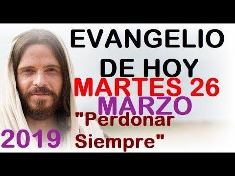 Evangelio De Hoy Martes 26 De Marzo De 2019 Reflexión Red Catolica Youtube Youtube Credo Truth