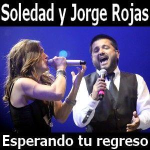 Soledad y Jorge Rojas - Esperando tu regreso acordes