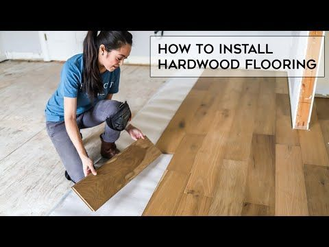How To Install Hardwood Flooring You In 2020 Woodworking