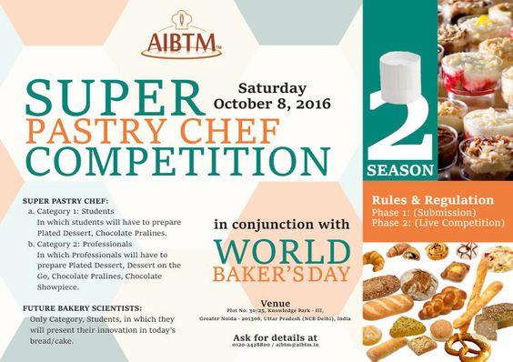 Register for Super Pastry Chef Competition on October 8, 2016 at AIBTM, Greater Noida. Register on aibtm@aibtm.in