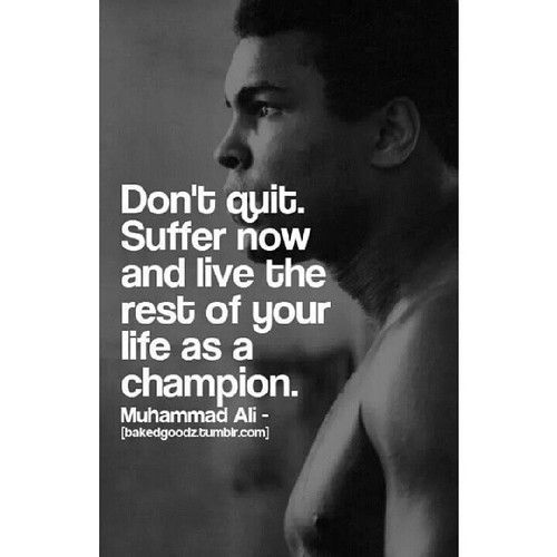 """#PicOfTheDay #PhotoOfTheDay #PhotoGrid Muhammad Ali: """"Don't quit. Suffer now and live the rest of your life as a champion"""" #TheGreatest #MuhammadAli #HeavyWeightChampion #boxer #icon #PeaceMaker..."""