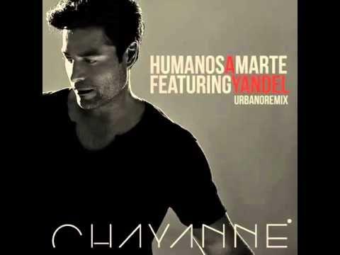 Chayanne - Humanos A Marte Remix (feat. Yandel) [Preview] Ya gustando un  nuevo èxito #HumanosAMarteREMIX @Chayanne SùperGRANDESSS